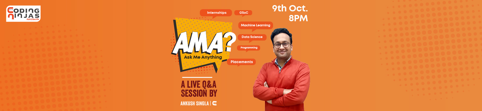 Ask me Anything with Ankush Singla