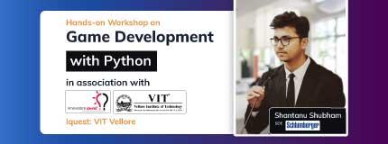 Game Development with Python  VIT Vellore