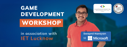 Game Development Hands-On Workshop |  Institute of Engineering and technology,Lucknow