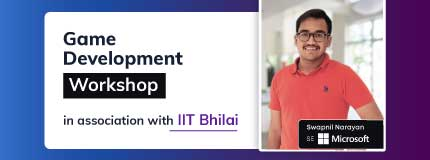 Handson Workshop on GAME DEVELOPMENT |IIT Bhilai