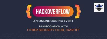 Hackoverflow |  Cyber Security Club, CMRCET