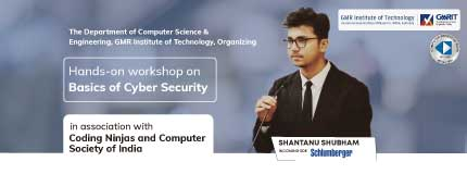Hands on Workshop on Basics of Cyber Security | Dept of Computer Science & Engineering, GMR Institute of Technology in association with Computer Society of India