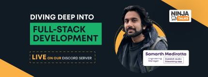 Ninja Talks | Diving Deep Into Full-Stack Development